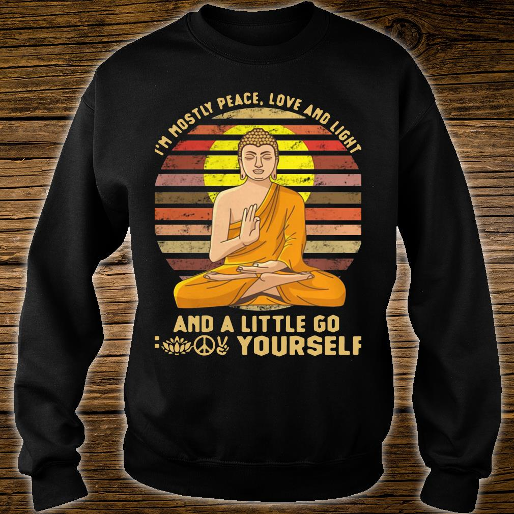 Sunset Buddha I'm Mostly Peace Love And Light And A Little Go Fuck Yourself Shirt sweater