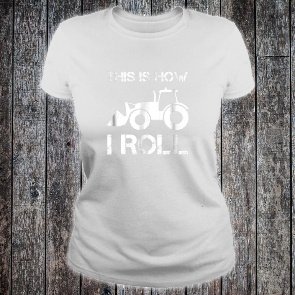 This is how i roll shirt ladies tee